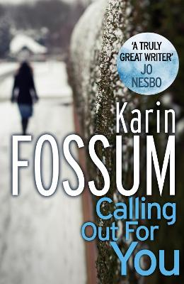Calling Out for You - Fossum, Karin, and Barslund, Charlotte (Translated by)