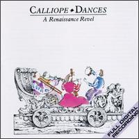 Calliope Dances: A Renaissance Revel - Calliope; Calliope; David Hart (recorder); David Hart (krummhorn)