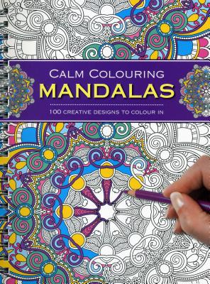 Calm Colouring: Mandalas: 100 Creative Designs to Colour in - Southwater