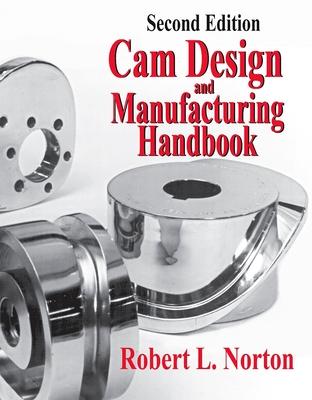 Cam Design and Manufacturing Handbook - Norton, Robert