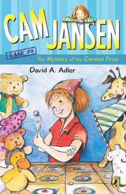 CAM Jansen: The Mystery of the Carnival Prize #9 - Adler, David A