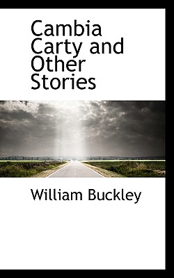 Cambia Carty and Other Stories - Buckley, William
