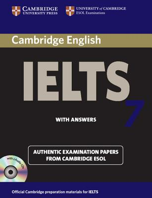 Cambridge IELTS 7: Official Examination Papers from University of Cambridge ESOL Examinations - Cambridge ESOL