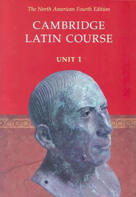 Cambridge Latin Course Unit 1 Student's Text North American Edition - Pope, Stephanie, and North American Cambridge Classics Project