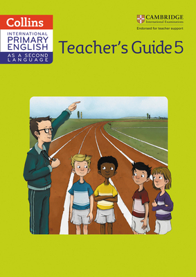 Cambridge Primary English as a Second Language Teacher Guide Stage 5 - Gibbs, Kathryn, and Gibbs, Sandy, and Kellas, Robert