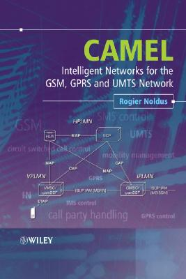 Camel: Intelligent Networks for the Gsm, Gprs and Umts Network - Noldus, Rogier