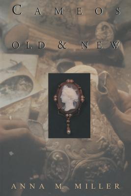 Cameos Old & New - Miller, Anna M, G.G., Rmv (Editor)