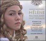 Camille Saint-Saëns: Hélène; Nuit Persane