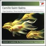 Camille Saint-Saëns: Organ Symphony; Danse Macabre; Le Carnaval des Animaux