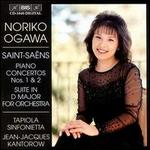 Camille Saint-Sa?ns: Piano Concertos Nos. 1 & 2; Suite in D Major for Orchestra