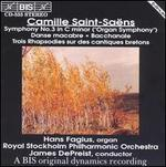 """Camille Saint-Sa?ns: Symphony No. 3 """"Organ Symphony""""; Danse Macabre; Bacchanale; Trois Rhapsodies"""