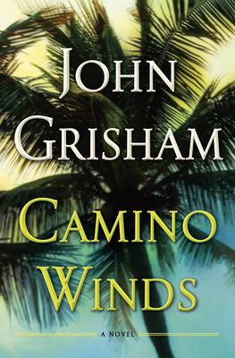 Camino Winds - Grisham, John