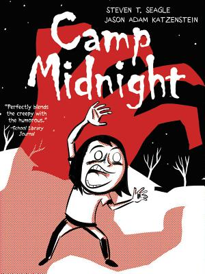 Camp Midnight - Seagle, Steven T, and Katzenstein, Jason Adam