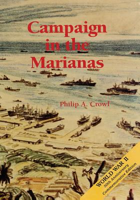 Campaign in the Marianas - Crowl, Philip A