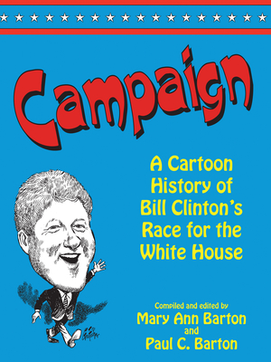 Campaign: The Cartoon History - Barton, Mary Ann (Editor)
