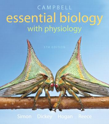 Campbell Essential Biology with Physiology - Simon, Eric J., and Dickey, Jean L., and Reece, Jane B.
