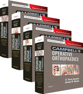 Campbell's Operative Orthopaedics: 4-Volume Set - Canale, S Terry, MD, and Beaty, James H, MD