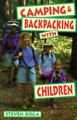 Camping & Backpacking with Children - Boga, Steven