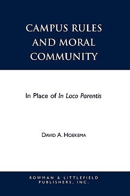Campus Rules and Moral Community: In Place of In Loco Parentis - Hoekema, David A.