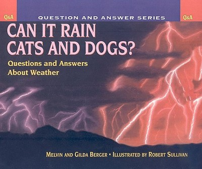 Can It Rain Cats and Dogs?: Questions and Answers about Weather - Berger, Melvin Berger