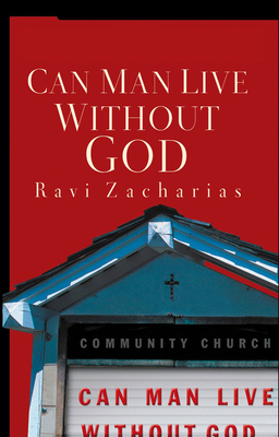 Can Man Live Without God - Zacharias, Ravi