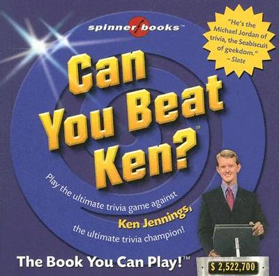Can You Beat Ken? - Crowell, Peter (Editor), and Hill, Michelle (Designer)