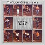 Can You Feel It? - The Voices of East Harlem