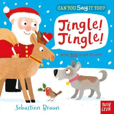 Can You Say It Too? Jingle! Jingle! - Nosy Crow