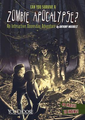 Can You Survive a Zombie Apocalypse?: An Interactive Doomsday Adventure - Wacholtz, Anthony