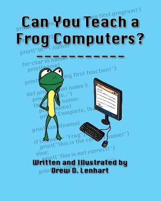 Can You Teach a Frog Computers? - Lenhart, Drew D