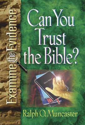 Can You Trust the Bible? - Muncaster, Ralph O