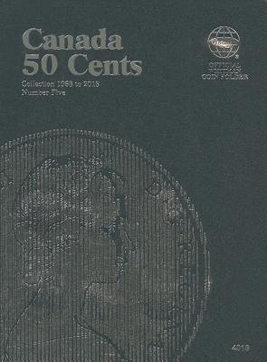 Canada 50 Cent Folder, Queen Elizabeth 1968-2014 - Whitman Publishing (Creator)