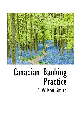 Canadian Banking Practice - Smith, F Wilson