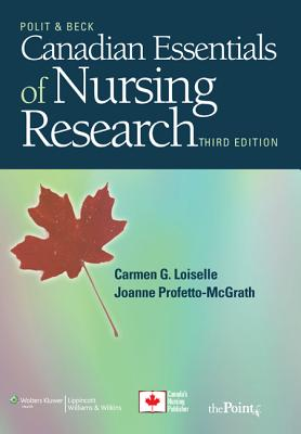 Canadian Essentials of Nursing Research - Loiselle, Carmen G, PhD, RN, and Profetto-McGrath, Joanne, PhD, RN, and Polit, Denise F, PhD, Faan