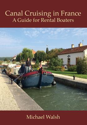Canal Cruising in France - Walsh, Michael D