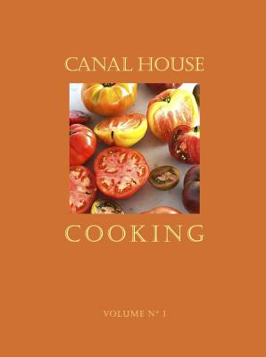 Canal House Cooking Volume No. 1: Summer - Hamilton, Melissa, and Hirsheimer, Christopher