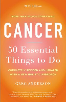Cancer: 50 Essential Things to Do - Anderson, Greg