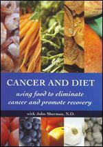 Cancer and Diet: Using Food to Eliminate Cancer