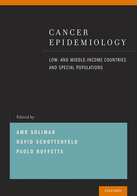 Cancer Epidemiology: Low- And Middle-Income Countries and Special Populations - Soliman, Amr (Editor), and Schottenfeld, David (Editor), and Boffetta, Paolo (Editor)