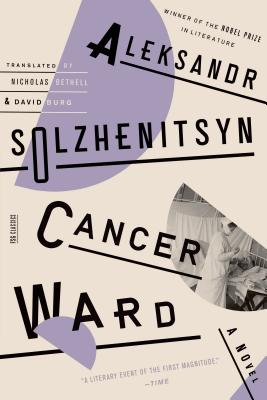 Cancer Ward - Solzhenitsyn, Aleksandr, and Bethell, Nicholas (Translated by), and Burg, David F (Translated by)