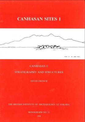 Canhasan Sites I: Canhasan 1: Stratigraphy and Structures - French, David