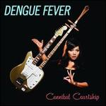 Cannibal Courtship - Dengue Fever