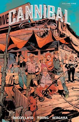 Cannibal, Volume 1 - Buccelato, Brian, and Young, Jennifer, Dr., and Bergara, Matias