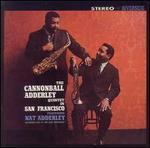Cannonball Adderley Quintet in San Francisco [Remastered Bonus Tracks] - The Cannonball Adderley Quintet