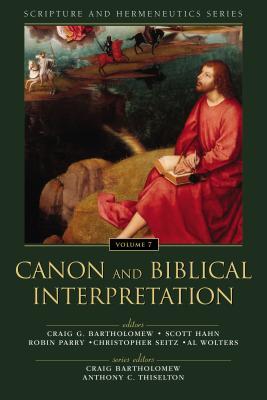 Canon and Biblical Interpretation - Bartholomew, Craig, Dr. (Editor), and Hahn, Scott W. (Editor), and Parry, Robin (Editor)