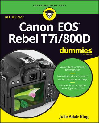 Canon EOS Rebel T7i/800D for Dummies - King, Julie Adair