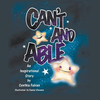 Can't and Able: An Inspirational Story - Fabian, Cynthia
