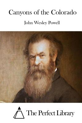 Canyons of the Colorado - Powell, John Wesley, and The Perfect Library (Editor)