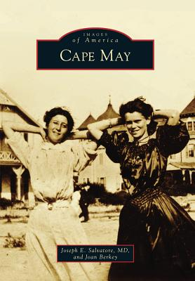 Cape May - Salvatore MD, Joseph E, and Berkey, Joan