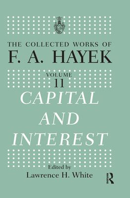 Capital and Interest - White, Lawrence H. (Editor)